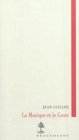 La musique et le geste Jean GUILLOU Livre Les Sciences - laflutedepan