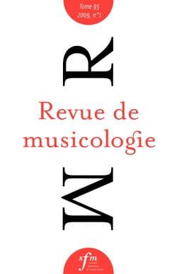 Revue de musicologie, Tome 95/1 (2009) - Revue - laflutedepan.com