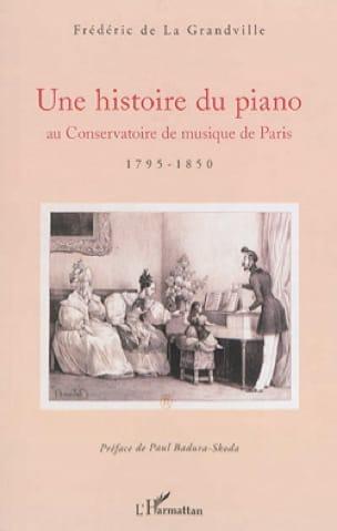 Une histoire du piano au Conservatoire de musique de Paris : 1795-1850 - laflutedepan.com