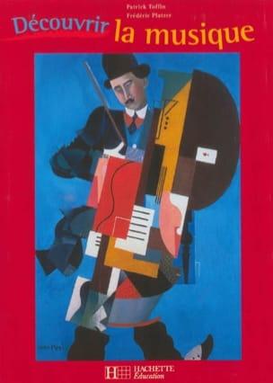 TOFFIN Patrick / PLATZER Frédéric - Discover the music - Livre - di-arezzo.co.uk