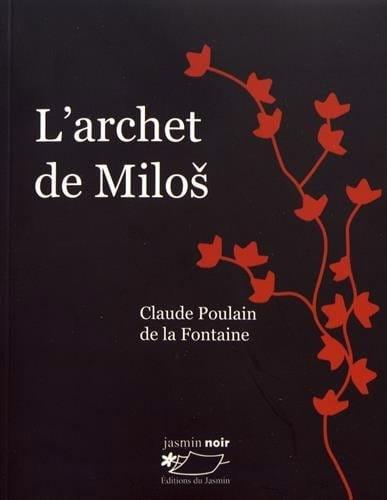 L'archet de Milos - POULAIN DE LA FONTAINE Claude - laflutedepan.com