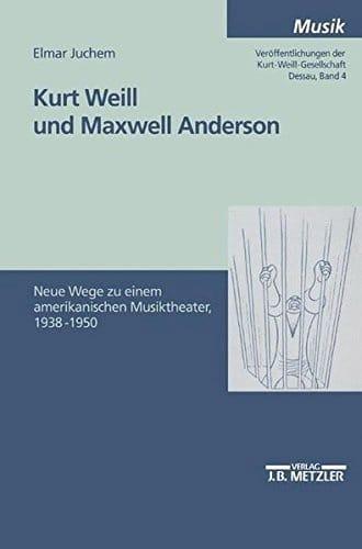Kurt Weill und Maxwell Anderson - Elmar JUCHEM - laflutedepan.com