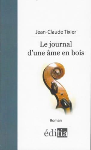 Le journal d'une âme en bois - TIXIER Jean-Claude - laflutedepan.com