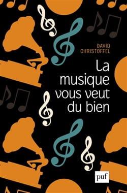 La musique vous veut du bien David CHRISTOFFEL Livre laflutedepan