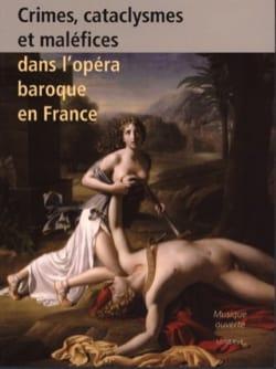 Crimes, cataclysmes et maléfices dans l'opéra baroque en France laflutedepan