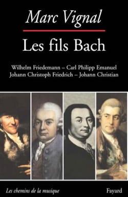 Les fils Bach Marc VIGNAL Livre Les Hommes - laflutedepan