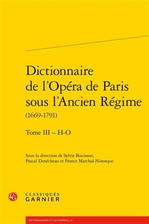 Dictionnaire de l'Opéra de Paris sous l'Ancien Régime. Vol. 3 laflutedepan