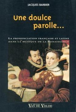Une doulce parolle... Jacques BARBIER Livre Les Epoques - laflutedepan