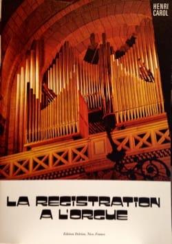 La registration à l'orgue Henri CAROL Livre laflutedepan