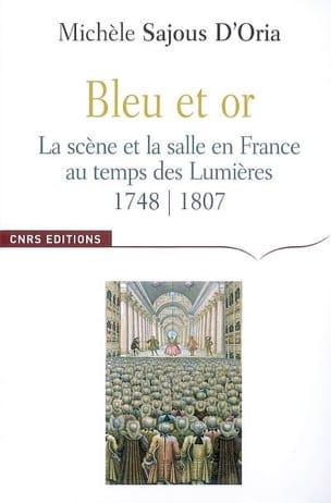 Bleu et or : la scène et la salle en France au temps des Lumières, 1748-1807 - laflutedepan.com