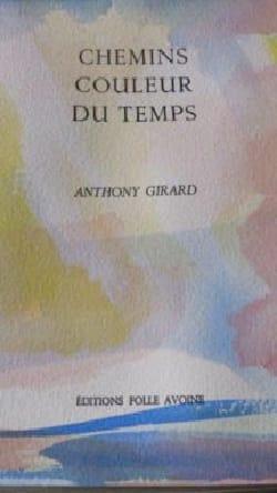 Chemins couleur du temps - Anthony GIRARD - Livre - laflutedepan.com