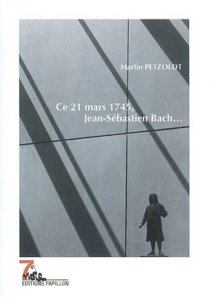 Ce 21 mars 1745, Jean-Sébastien Bach... Martin PETZOLDT laflutedepan