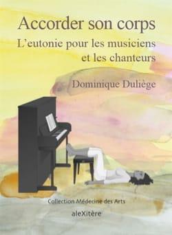 Accorder son corps : l'eutonie pour les musiciens et les chanteurs laflutedepan