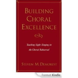 Building choral excellence : teaching sight-singing in the choral rehearsal - laflutedepan.com