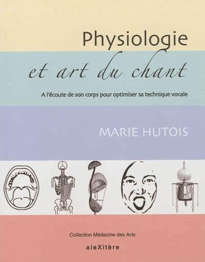 Physiologie et art du chant - Marie HUTOIS - Livre - laflutedepan.com