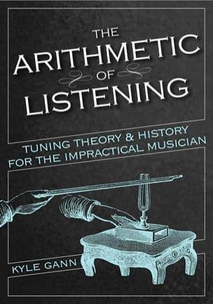 The Arithmetic of Listening Kyle GANN Livre laflutedepan