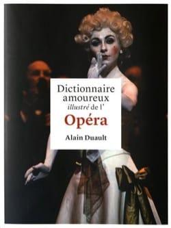 Alain DUAULT - Illustrated love dictionary of the Opera - Livre - di-arezzo.co.uk