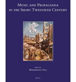 Music and Propaganda in the Short Twentieth Century - laflutedepan.com
