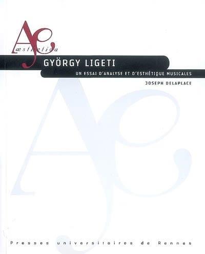 György Ligeti : un essai d'analyse et d'esthétique musicales - laflutedepan.com