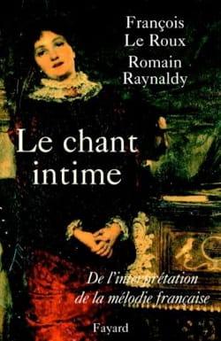 Le chant intime LE ROUX François / RAYNALDY Romain Livre laflutedepan