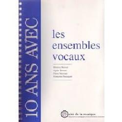 10 ans avec les ensembles vocaux : catalogue raisonné laflutedepan