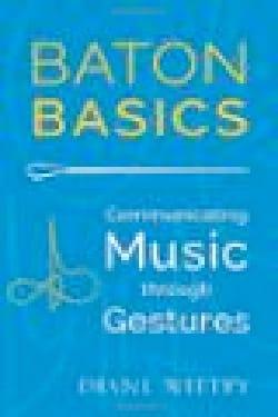 Baton Basics, Communicating music through gestures laflutedepan
