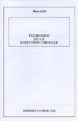 Technique de la direction chorale Pierre CAO Livre laflutedepan