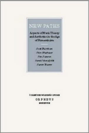 New paths : aspects of music theory and aesthetics in the age of romanticism - laflutedepan.com
