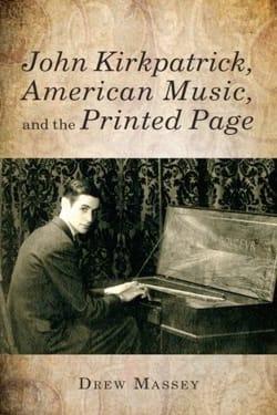John Kirkpatrick, American Music, and the Printed Page laflutedepan