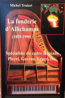 La fonderie d'Allichamps: spécialiste du cadre de piano Pleyel, Gaveau, Erard.. laflutedepan