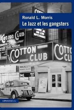 Le jazz et les gangsters, 1880-1940 Ronald MORRIS Livre laflutedepan