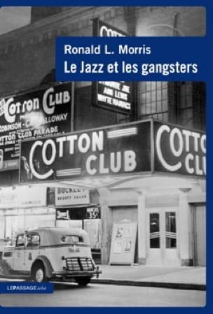Le jazz et les gangsters, 1880-1940 - Ronald MORRIS - laflutedepan.com