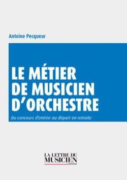 Le métier de musicien d'orchestre Antoine PECQUEUR Livre laflutedepan