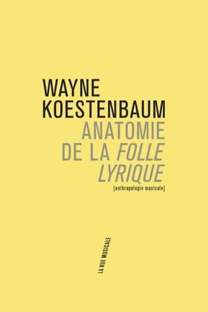 Anatomie de la Folle lyrique - Wayne KOESTENBAUM - laflutedepan.com