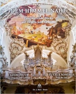 Tuyaux sonores / Dem Himmel Nahe / Looking up at organs and ceilings laflutedepan