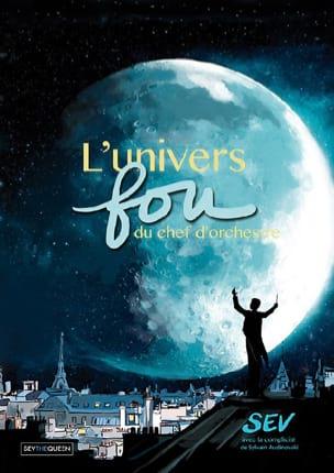 L'univers fou du chef d'orchestre COLMET DAAGE Séverine laflutedepan