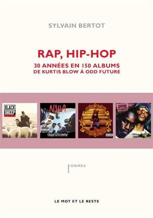 Rap, hip-hop : 30 années en 150 albums Sylvain BERTOT laflutedepan
