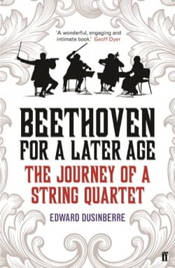 Beethoven for a Later Age: The Journey of a String Quartet - laflutedepan.com