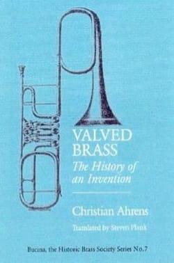 Valved Brass: The History of an Invention (Livre en anglais) laflutedepan
