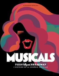 Musicals : Paris, Hollywood, Broadway : l'histoire de la comédie musicale laflutedepan