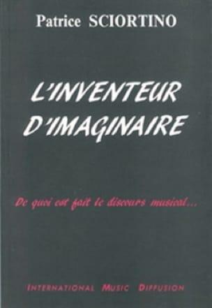 L'inventeur d'imaginaire - Patrice SCIORTINO - laflutedepan.com