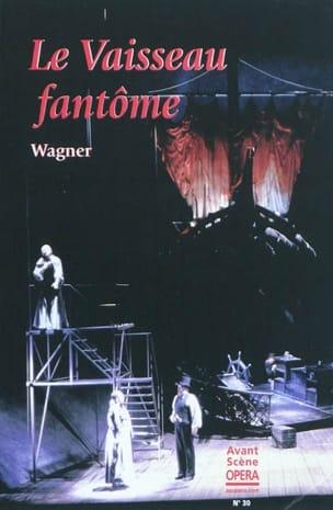 Avant-scène opéra (L'), n° 30 : Le Vaisseau fantôme laflutedepan