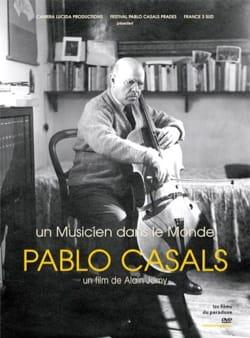 Pablo Casals : un musicien dans le monde (DVD) Alain JOMY laflutedepan