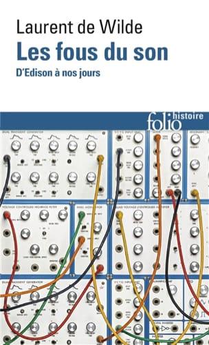 Les fous du son : d'Edison à nos jours DE WILDE Laurent laflutedepan