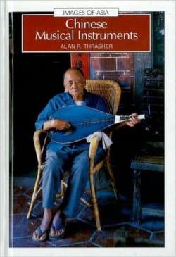 Chinese musical instruments Alan THRASHER Livre laflutedepan