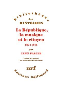 La République, la musique et le citoyen 1871-1914 laflutedepan