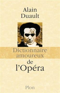 Dictionnaire amoureux de l'opéra Alain DUAULT Livre laflutedepan