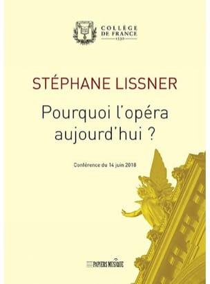 Pourquoi l'opéra aujourd'hui ? Conférence du 14 juin 2018 - laflutedepan.com