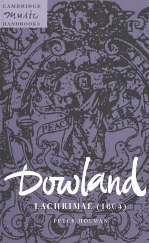 Dowland : Lachrimae (1604) - Peter HOLMAN - Livre - laflutedepan.com