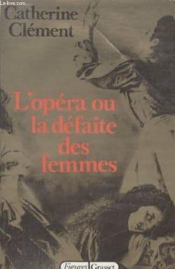Catherine CLÉMENT - Opera or the defeat of women - Livre - di-arezzo.co.uk